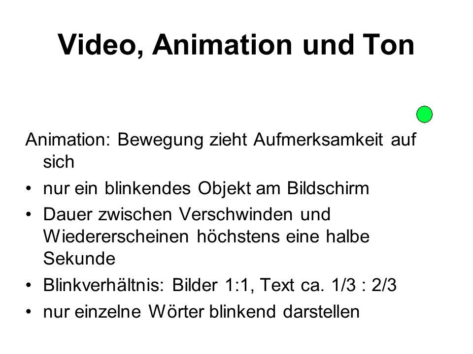 Video, Animation und Ton Animation: Bewegung zieht Aufmerksamkeit auf sich nur ein blinkendes Objekt am Bildschirm Dauer zwischen Verschwinden und Wie