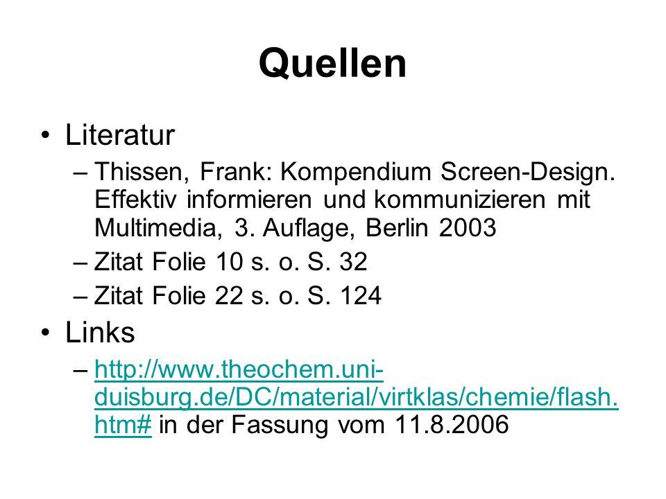 Quellen Literatur –Thissen, Frank: Kompendium Screen-Design. Effektiv informieren und kommunizieren mit Multimedia, 3. Auflage, Berlin 2003 –Zitat Fol