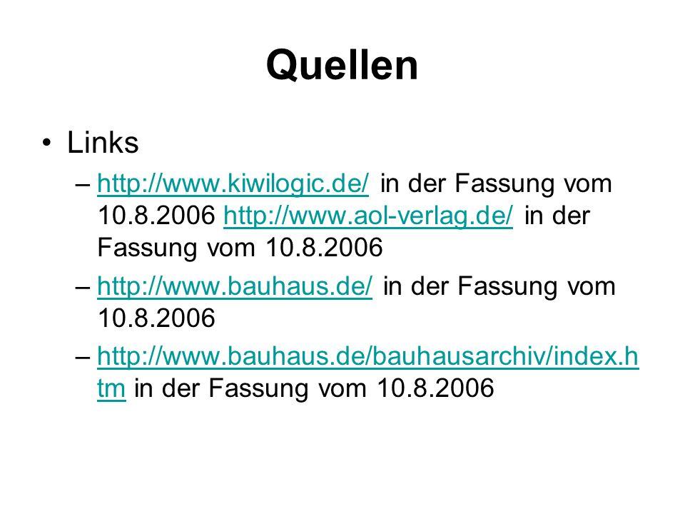 Quellen Links –http://www.kiwilogic.de/ in der Fassung vom 10.8.2006 http://www.aol-verlag.de/ in der Fassung vom 10.8.2006http://www.kiwilogic.de/htt