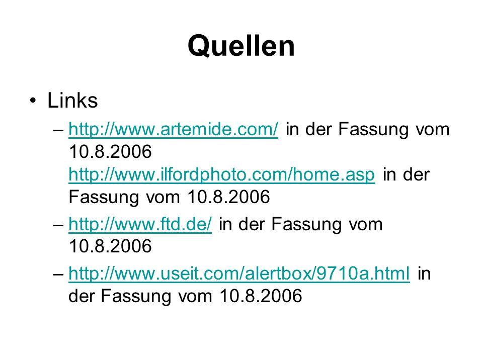 Quellen Links –http://www.artemide.com/ in der Fassung vom 10.8.2006 http://www.ilfordphoto.com/home.asp in der Fassung vom 10.8.2006http://www.artemi