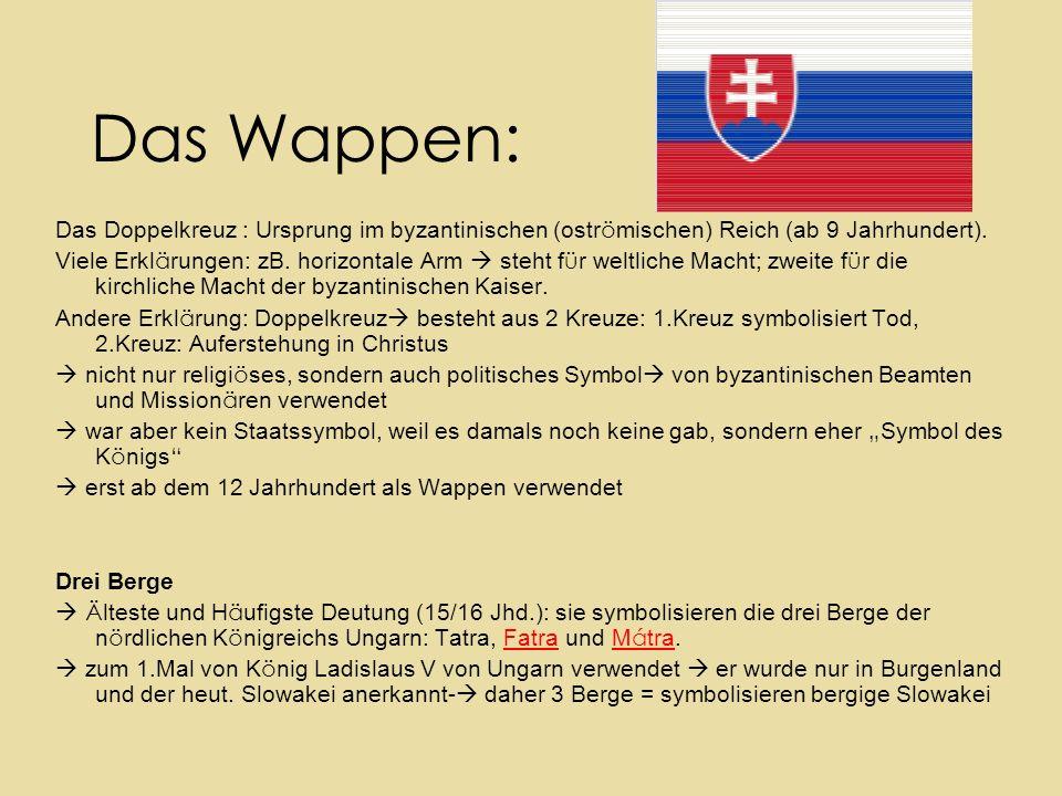 Das Wappen: Das Doppelkreuz : Ursprung im byzantinischen (ostr ö mischen) Reich (ab 9 Jahrhundert). Viele Erkl ä rungen: zB. horizontale Arm  steht f