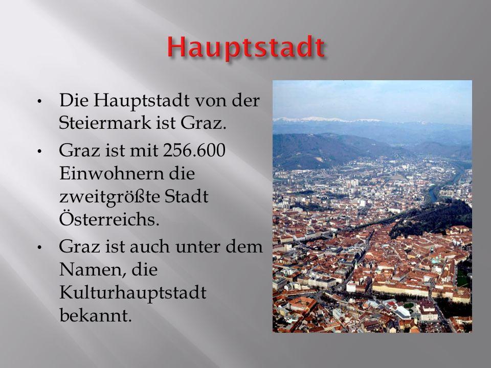 Die Hauptstadt von der Steiermark ist Graz. Graz ist mit 256.600 Einwohnern die zweitgrößte Stadt Österreichs. Graz ist auch unter dem Namen, die Kult