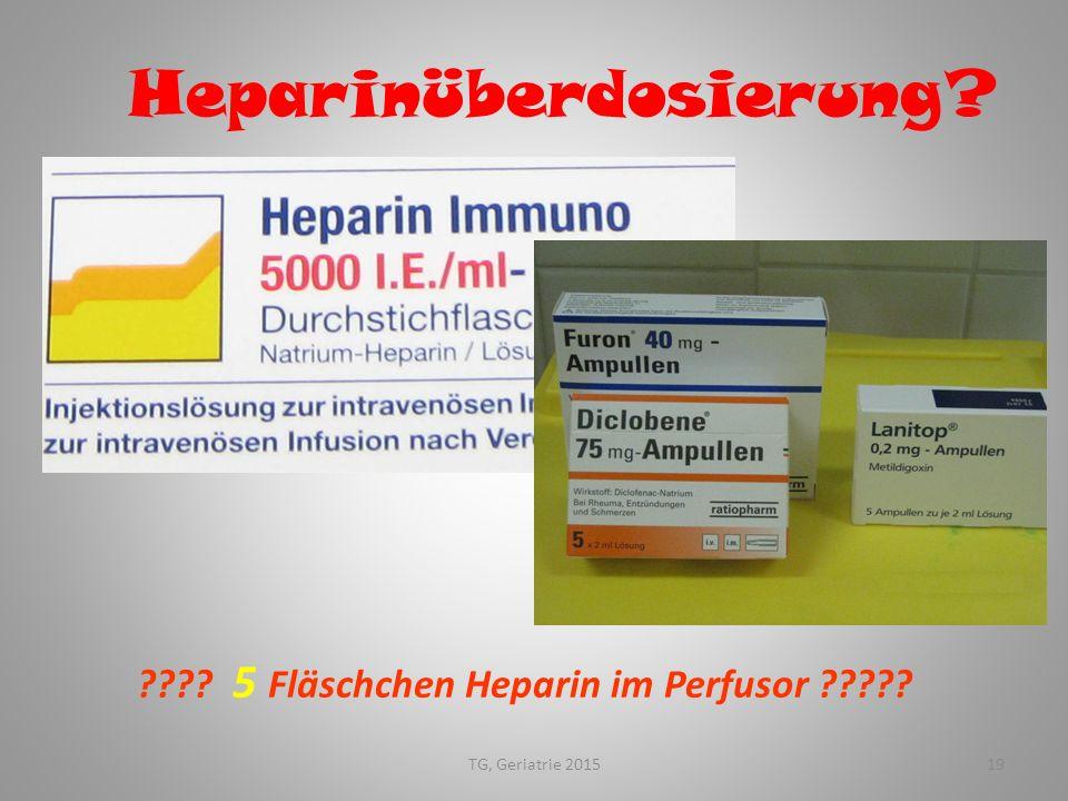 TG, Geriatrie 201519 Heparinüberdosierung? ???? 5 Fläschchen Heparin im Perfusor ?????