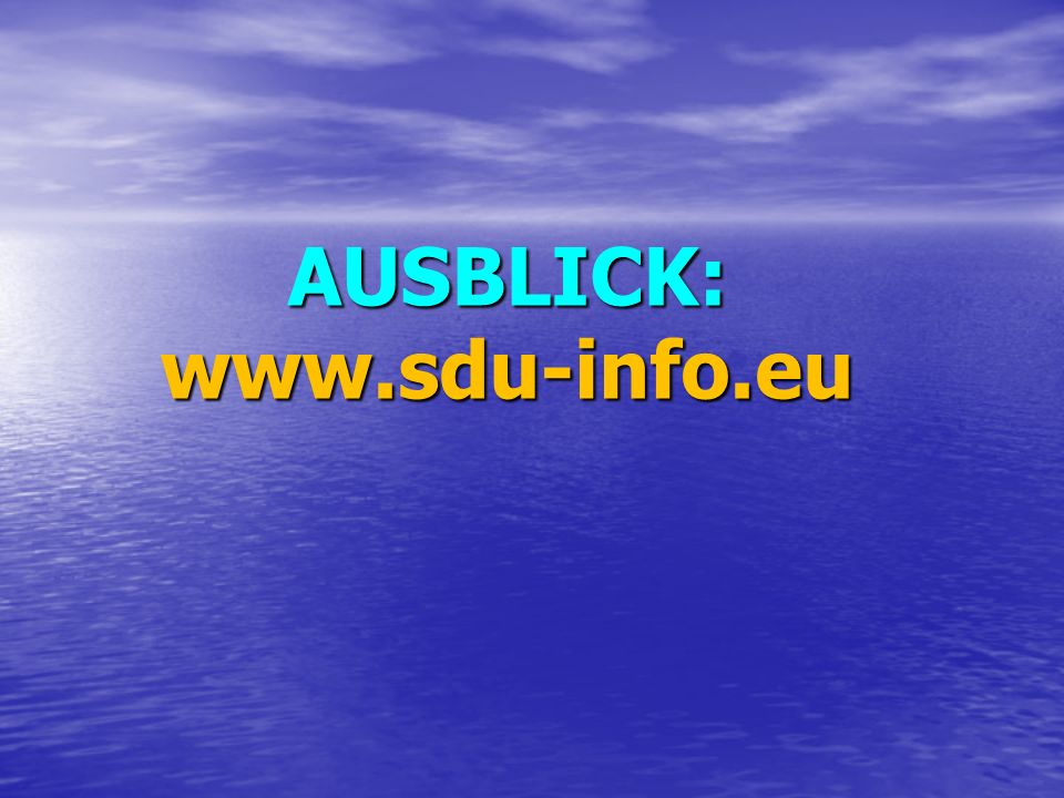 AUSBLICK:www.sdu-info.eu