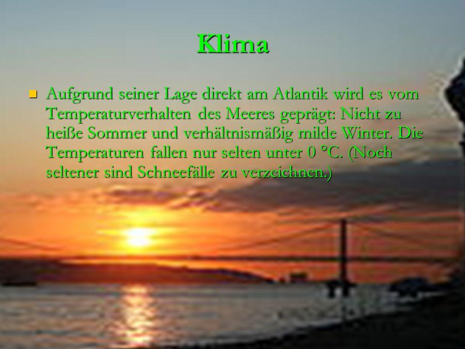Klima Aufgrund seiner Lage direkt am Atlantik wird es vom Temperaturverhalten des Meeres geprägt: Nicht zu heiße Sommer und verhältnismäßig milde Winter.