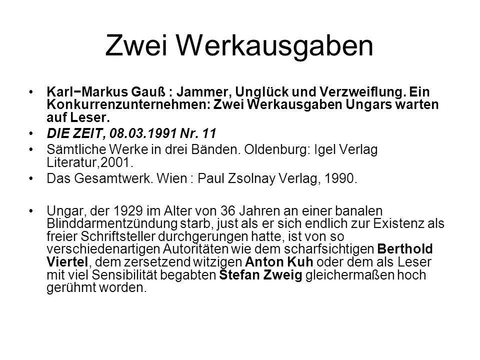 Zwei Werkausgaben Karl−Markus Gauß : Jammer, Unglück und Verzweiflung.