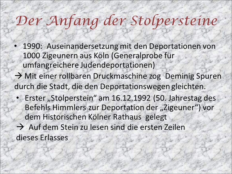 Der Anfang der Stolpersteine 1990: Auseinandersetzung mit den Deportationen von 1000 Zigeunern aus Köln (Generalprobe für umfangreichere Judendeportat
