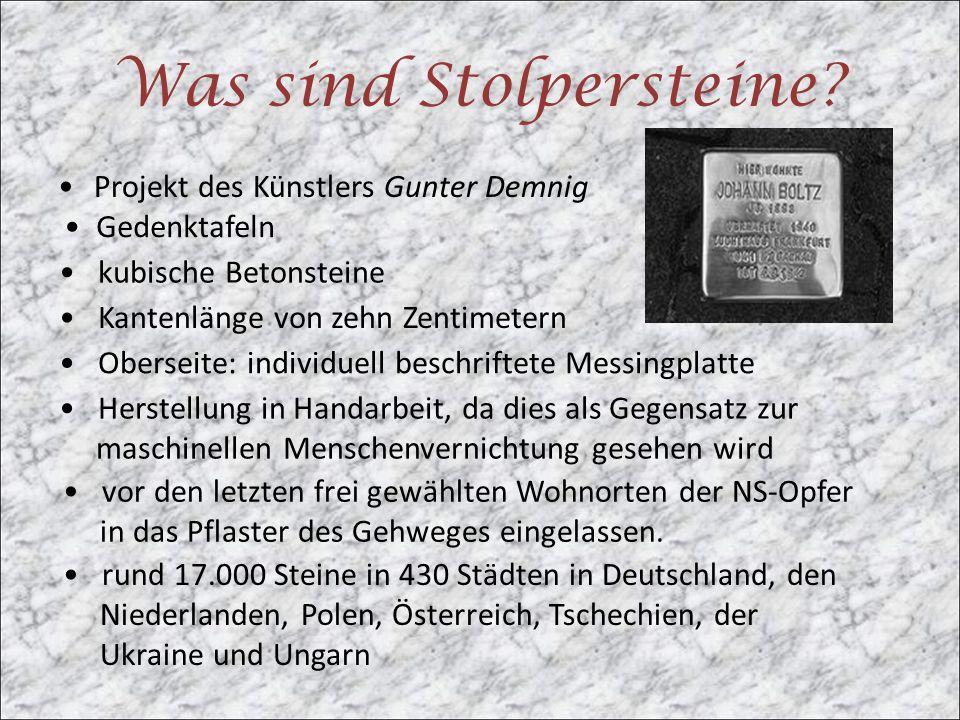 Wer ist Gunter Demnig.1947 in Berlin geboren 1967 Abitur ab 1967-1971 Kunststudium an versch.