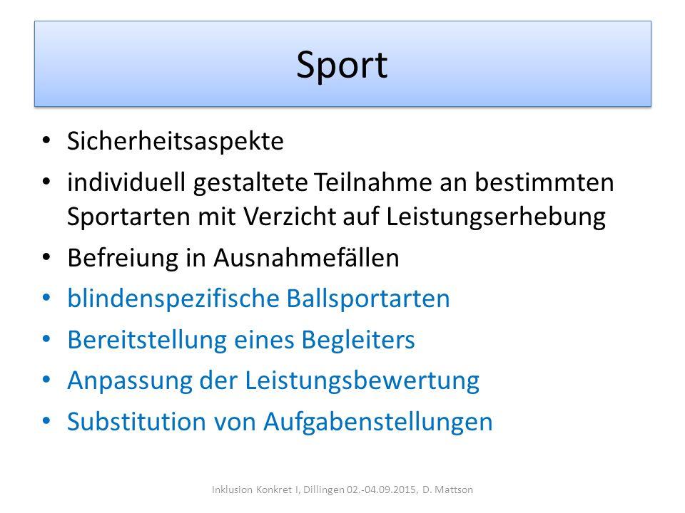 Sport Sicherheitsaspekte individuell gestaltete Teilnahme an bestimmten Sportarten mit Verzicht auf Leistungserhebung Befreiung in Ausnahmefällen blin