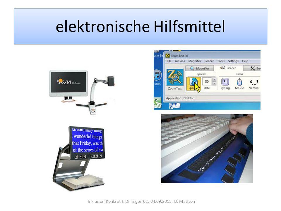 elektronische Hilfsmittel Inklusion Konkret I, Dillingen 02.-04.09.2015, D. Mattson