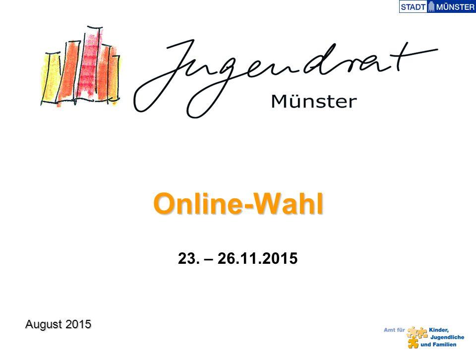 August 2015 Online-Wahl 23. – 26.11.2015