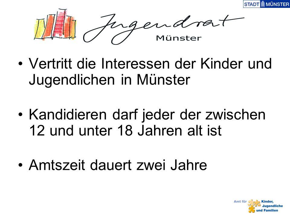 Vertritt die Interessen der Kinder und Jugendlichen in Münster Kandidieren darf jeder der zwischen 12 und unter 18 Jahren alt ist Amtszeit dauert zwei Jahre