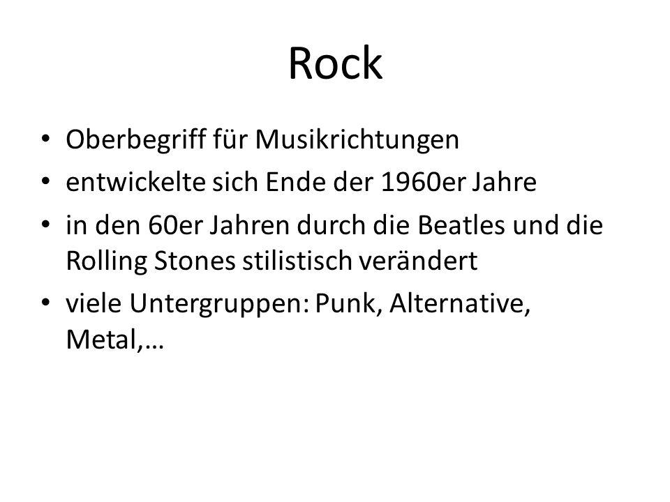 Rock Oberbegriff für Musikrichtungen entwickelte sich Ende der 1960er Jahre in den 60er Jahren durch die Beatles und die Rolling Stones stilistisch verändert viele Untergruppen: Punk, Alternative, Metal,…