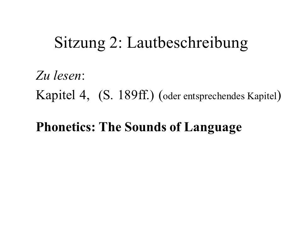 Sitzung 2: Lautbeschreibung Zu lesen: Kapitel 4, (S.