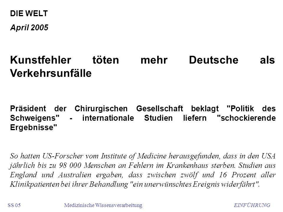DIE WELT April 2005 Kunstfehler töten mehr Deutsche als Verkehrsunfälle Präsident der Chirurgischen Gesellschaft beklagt