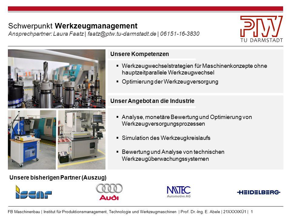 FB Maschinenbau | Institut für Produktionsmanagement, Technologie und Werkzeugmaschinen | Prof. Dr.-Ing. E. Abele | 21XXXXKÜ1 | 1 Schwerpunkt Werkzeug