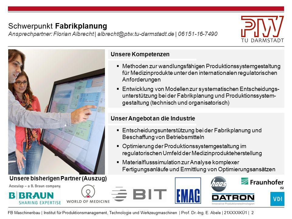 FB Maschinenbau | Institut für Produktionsmanagement, Technologie und Werkzeugmaschinen | Prof. Dr.-Ing. E. Abele | 21XXXXKÜ1 | 2 Schwerpunkt Fabrikpl