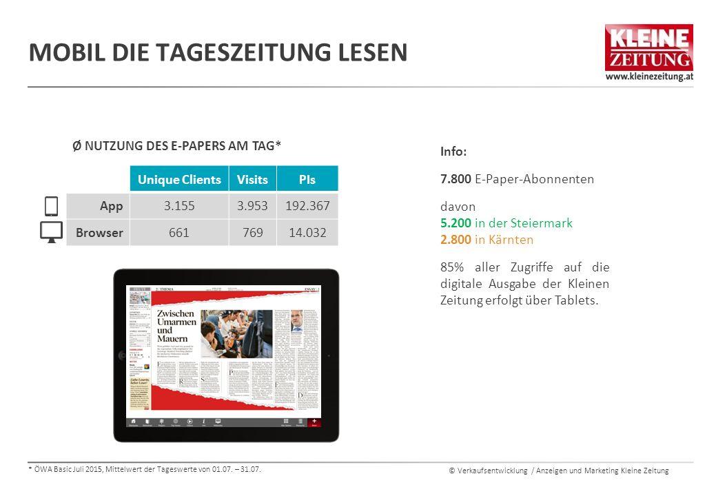 © Verkaufsentwicklung / Anzeigen und Marketing Kleine Zeitung MOBIL DIE TAGESZEITUNG LESEN * ÖWA Basic Juli 2015, Mittelwert der Tageswerte von 01.07.