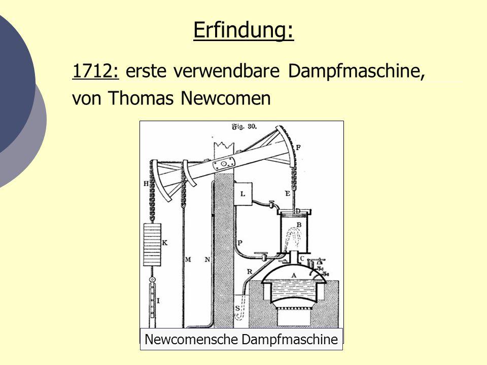 Entwicklung: 1769: James Watt verbessert Newcomens Maschine 1784: Oliver Evans, Hochdruck- dampfmaschine 1801: Hochdruckdampfmaschine in Straßenfahrzeug 19.