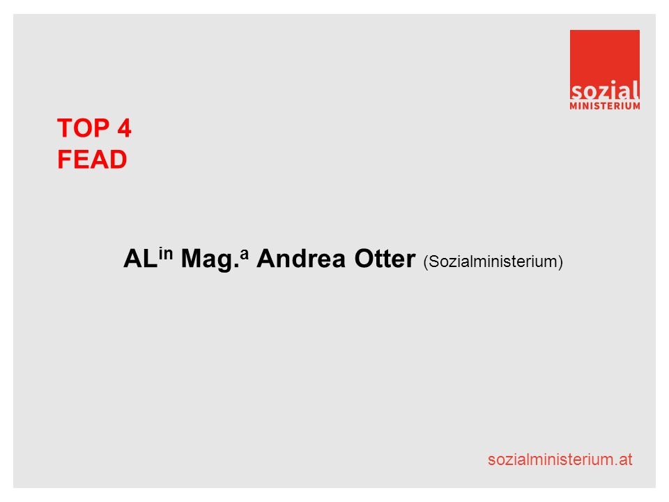 sozialministerium.at TOP 4 FEAD AL in Mag. a Andrea Otter (Sozialministerium)