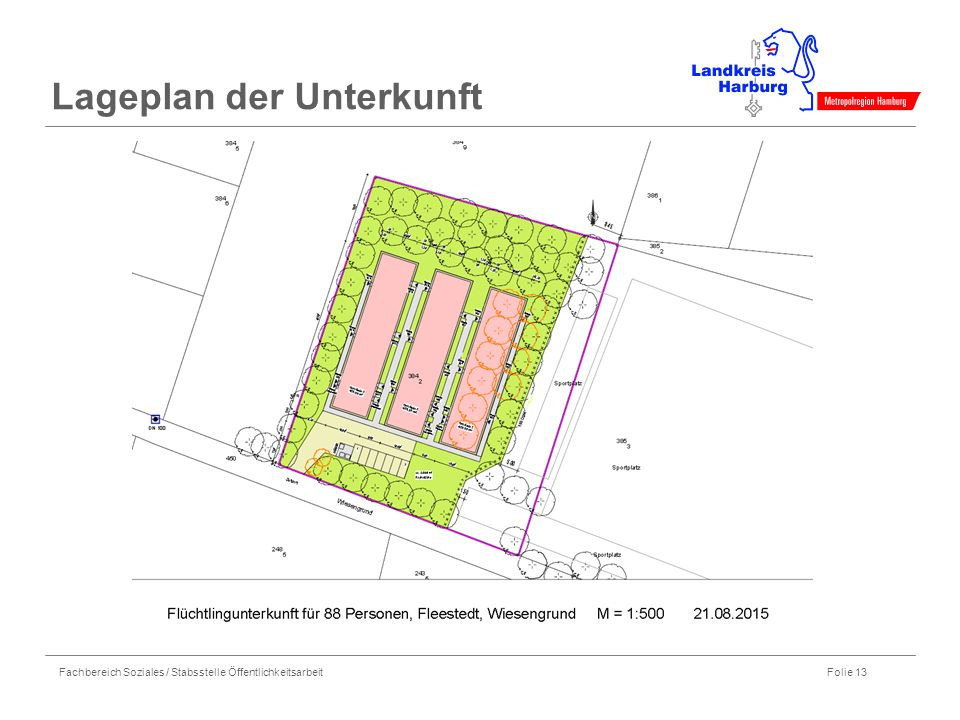 Fachbereich Soziales / Stabsstelle Öffentlichkeitsarbeit Folie 13 Lageplan der Unterkunft