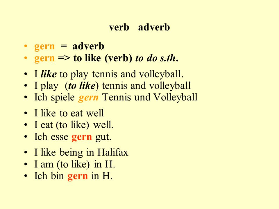 verb adverb gern = adverb gern => to like (verb) to do s.th.