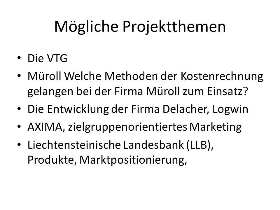 Mögliche Projektthemen Die VTG Müroll Welche Methoden der Kostenrechnung gelangen bei der Firma Müroll zum Einsatz? Die Entwicklung der Firma Delacher