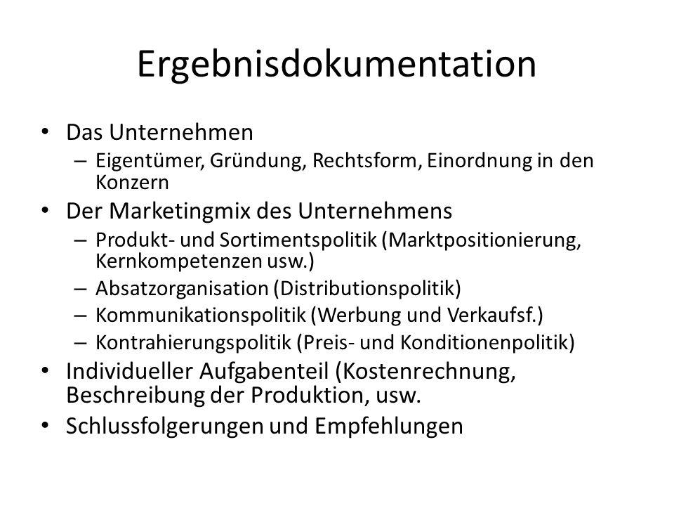 Ergebnisdokumentation Das Unternehmen – Eigentümer, Gründung, Rechtsform, Einordnung in den Konzern Der Marketingmix des Unternehmens – Produkt- und S