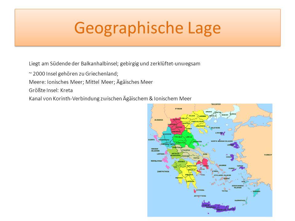 Geographische Lage Liegt am Südende der Balkanhalbinsel; gebirgig und zerklüftet-unwegsam ~ 2000 Insel gehören zu Griechenland; Meere: Ionisches Meer;