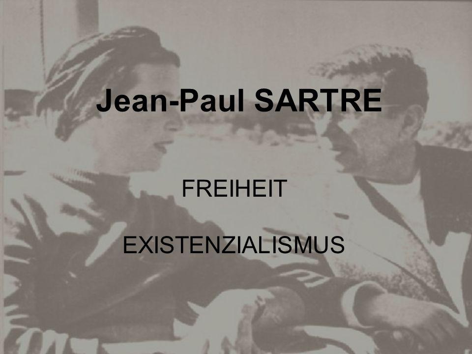 Jean-Paul SARTRE FREIHEIT EXISTENZIALISMUS