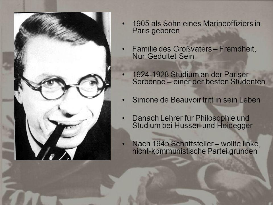 1964 Nobelpreis für Literatur – lehnt ihn ab Beziehung zu Beauvoir war offen, nicht legitimiert – offene Skandale, Schreckfiguren des konservativen Bürgertums Für Studentenbewegung der 68-er Jahre sind beide zentrale Leitfiguren – im Hinblick auf Lebensweise und Denken 1980 Tod in Paris