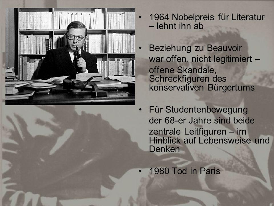 1964 Nobelpreis für Literatur – lehnt ihn ab Beziehung zu Beauvoir war offen, nicht legitimiert – offene Skandale, Schreckfiguren des konservativen Bü