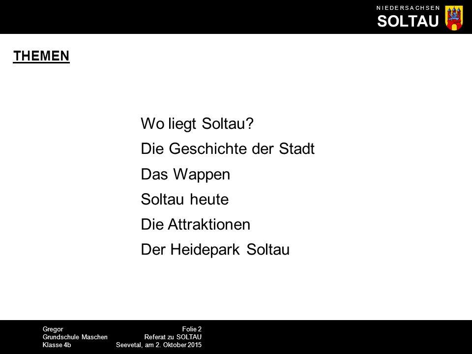 Gregor Grundschule Maschen Klasse 4b N I E D E R S A C H S E N SOLTAU Folie 3 Referat zu SOLTAU Seevetal, am 2.