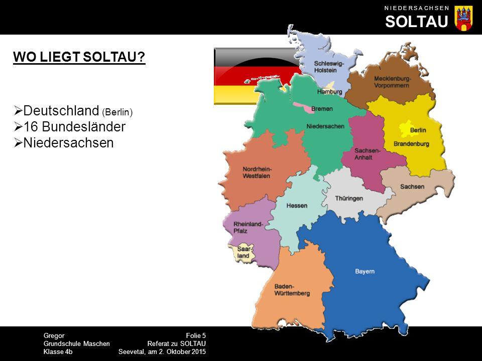 Gregor Grundschule Maschen Klasse 4b N I E D E R S A C H S E N SOLTAU Folie 16 Referat zu SOLTAU Seevetal, am 2.
