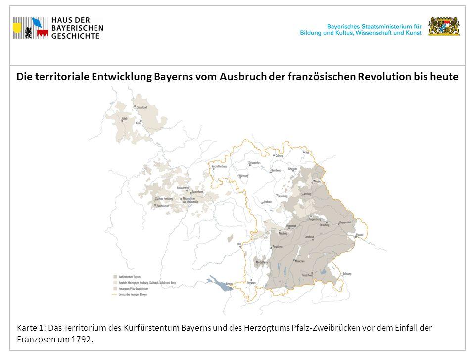 Die territoriale Entwicklung Bayerns vom Ausbruch der französischen Revolution bis heute Karte 2: Das Territorium des Königreichs Bayern um 1808.