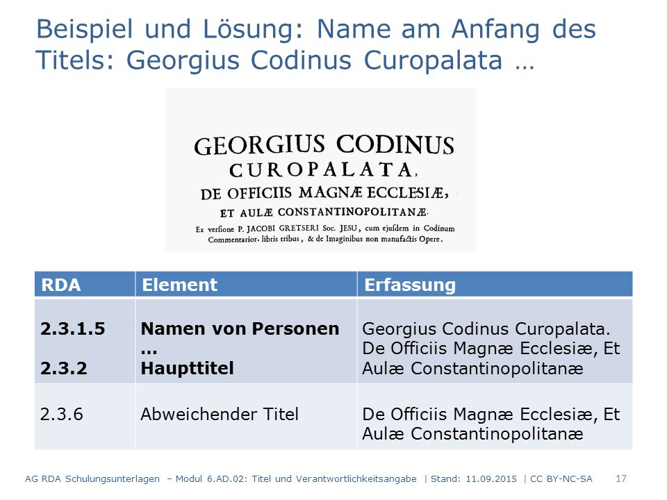 RDAElementErfassung 2.3.1.5 2.3.2 Namen von Personen … Haupttitel Georgius Codinus Curopalata.