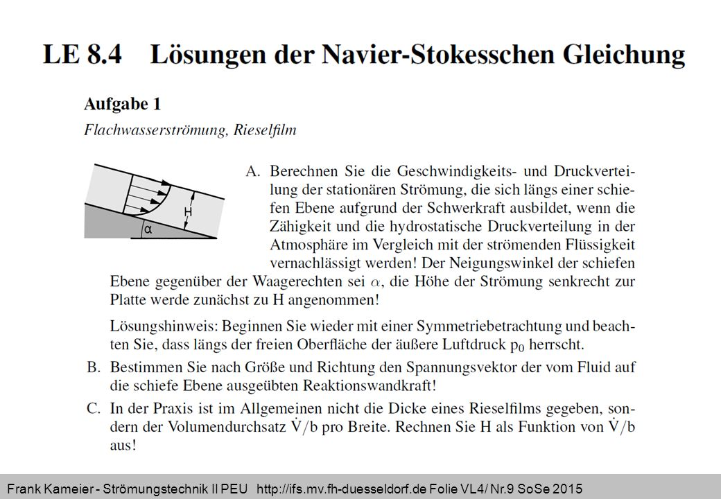Frank Kameier - Strömungstechnik II PEU http://ifs.mv.fh-duesseldorf.de Folie VL4/ Nr.9 SoSe 2015