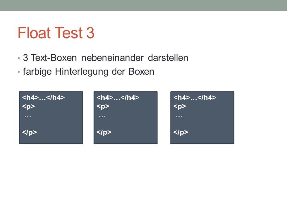 Float Test 3 3 Text-Boxen nebeneinander darstellen farbige Hinterlegung der Boxen … … … … … …