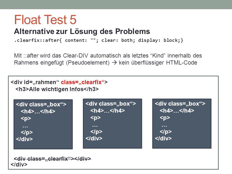 Float Test 5 Alternative zur Lösung des Problems.clearfix::after{ content: