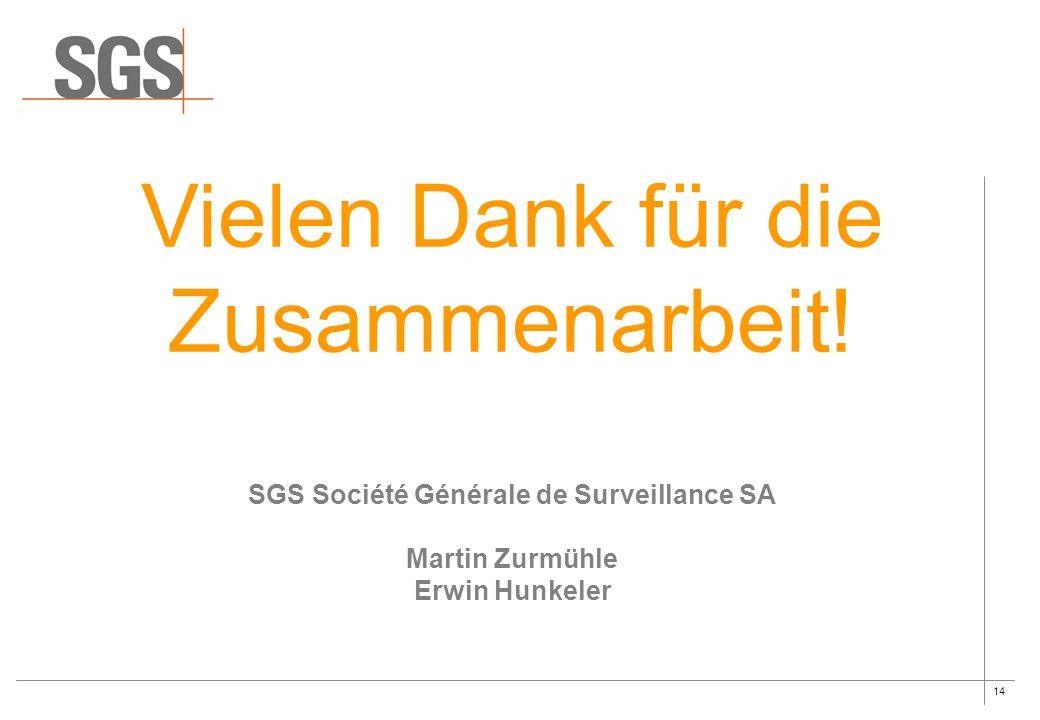 14 Vielen Dank für die Zusammenarbeit! SGS Société Générale de Surveillance SA Martin Zurmühle Erwin Hunkeler