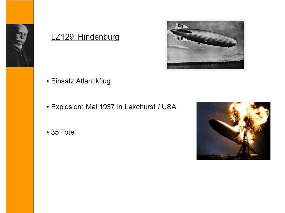 LZ129: Hindenburg Einsatz Atlantikflug Explosion: Mai 1937 in Lakehurst / USA 35 Tote