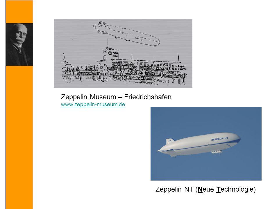 Zeppelin NT (Neue Technologie) Zeppelin Museum – Friedrichshafen www.zeppelin-museum.de
