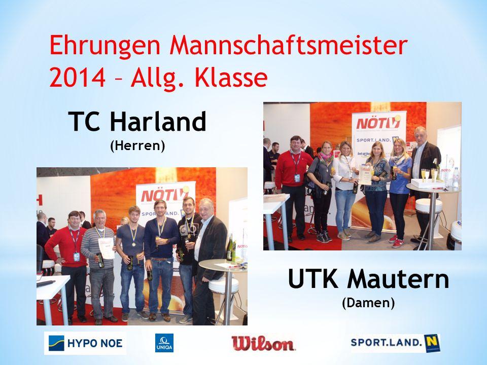 Ehrungen Mannschaftsmeister 2014 – Allg. Klasse TC Harland (Herren) UTK Mautern (Damen)