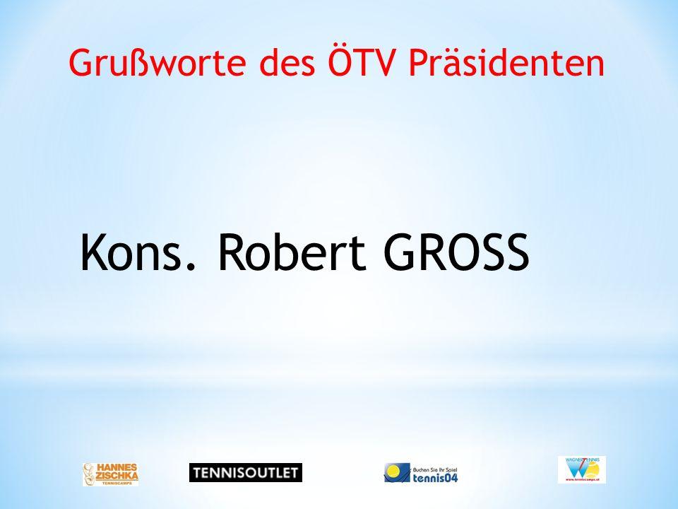 Grußworte des ÖTV Präsidenten Kons. Robert GROSS