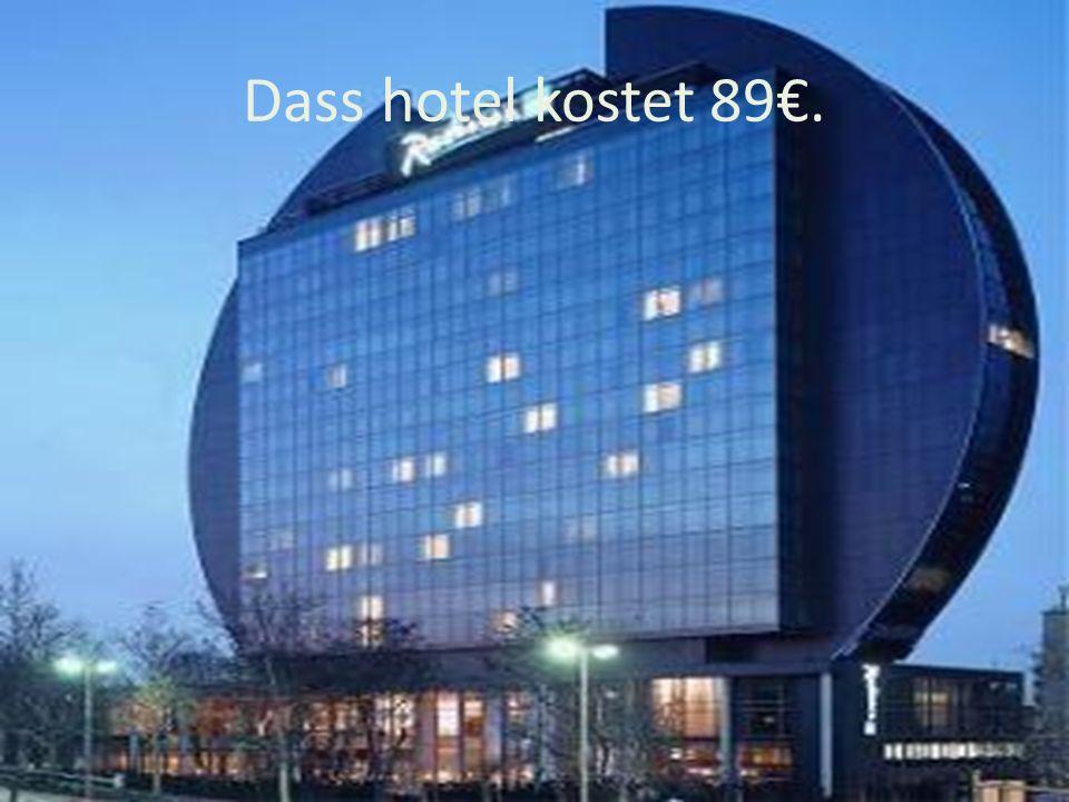Dass hotel kostet 89€.