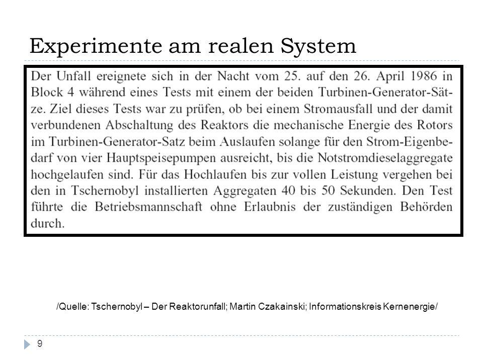 Experimente am realen System 9 /Quelle: Tschernobyl – Der Reaktorunfall; Martin Czakainski; Informationskreis Kernenergie/