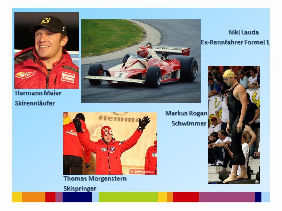 Niki Lauda Niki Lauda Ex-Rennfahrer Formel 1 Ex-Rennfahrer Formel 1 Hermann Maier Skirennläufer Markus Rogan Markus Rogan Schwimmer Schwimmer Thomas M
