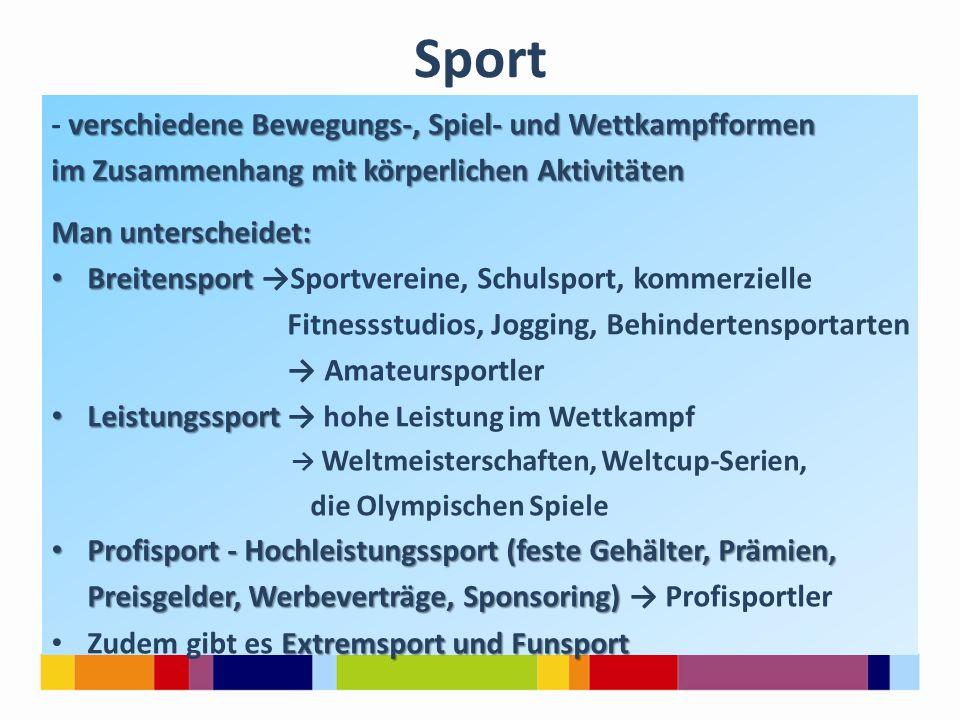 Sport verschiedene Bewegungs-, Spiel- und Wettkampfformen - verschiedene Bewegungs-, Spiel- und Wettkampfformen im Zusammenhang mit körperlichen Aktiv