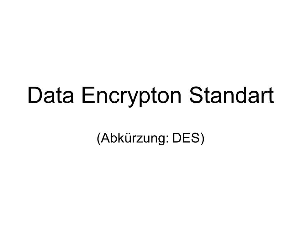 Data Encrypton Standart (Abkürzung: DES)