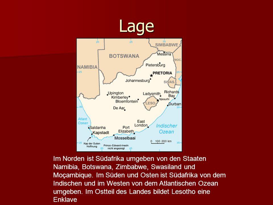 Lage Im Norden ist Südafrika umgeben von den Staaten Namibia, Botswana, Zimbabwe, Swasiland und Moçambique. Im Süden und Osten ist Südafrika von dem I